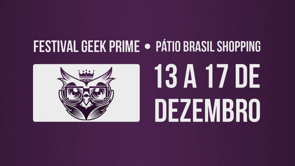 5ª edição do Festival Geek Prime começa dia 13
